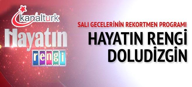 Photo of Kanaltürk'te yayınlanan Hayatın Rengi geceye damga vurdu!..