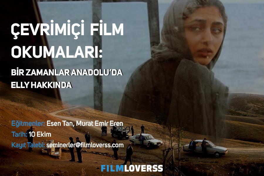 Çevrimiçi Film Okumaları: Bir Zamanlar Anadolu'da ve Elly Hakkında