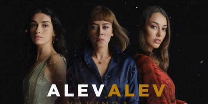 Alev Alev Dizisinin 1. Bölüm Fragmanı Yayınlandı! Dizinin Oyuncu Kadrosunda Kimler Yok ki?